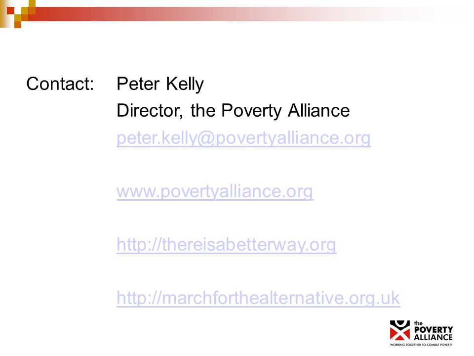 Contact: Peter Kelly Director, the Poverty Alliance