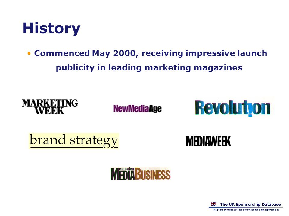 History Commenced May 2000, receiving impressive launch publicity in leading marketing magazines