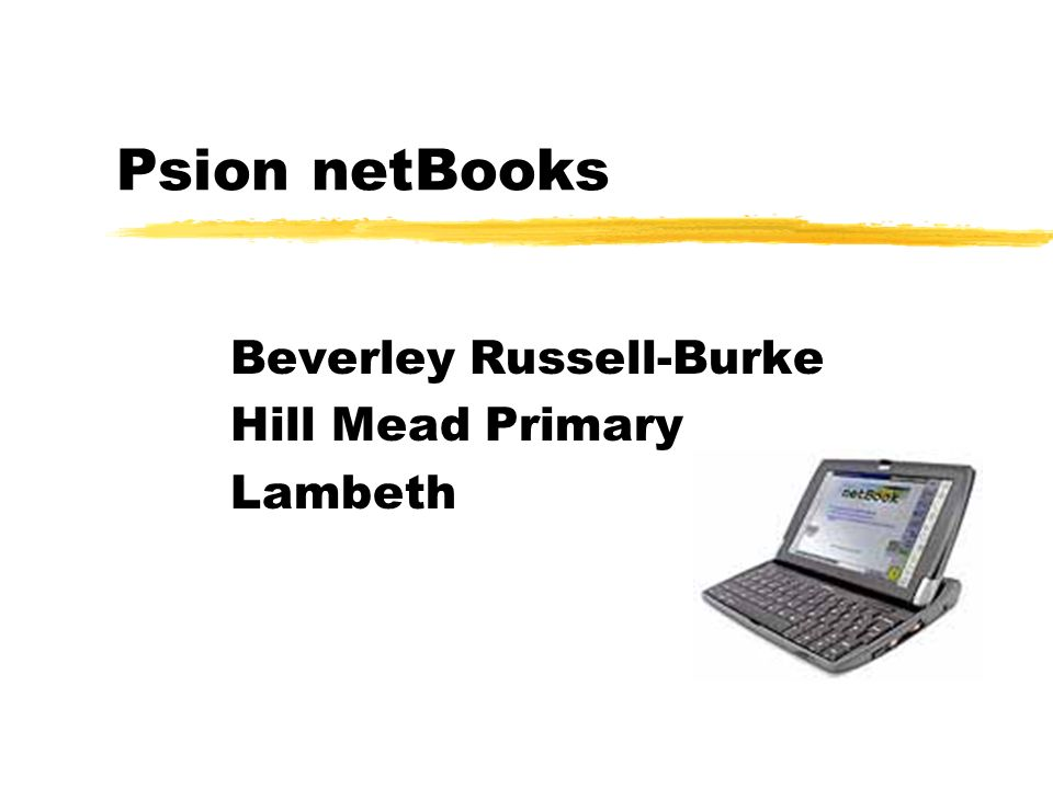 Psion netBooks Beverley Russell-Burke Hill Mead Primary Lambeth