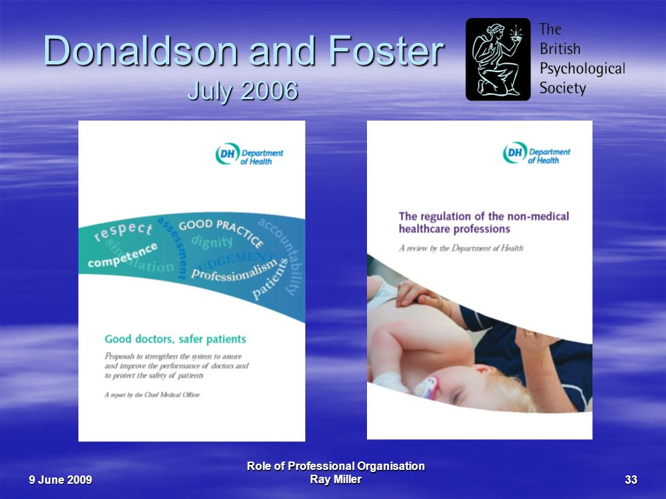 9 June 2009 Role of Professional Organisation Ray Miller33 Donaldson and Foster July 2006