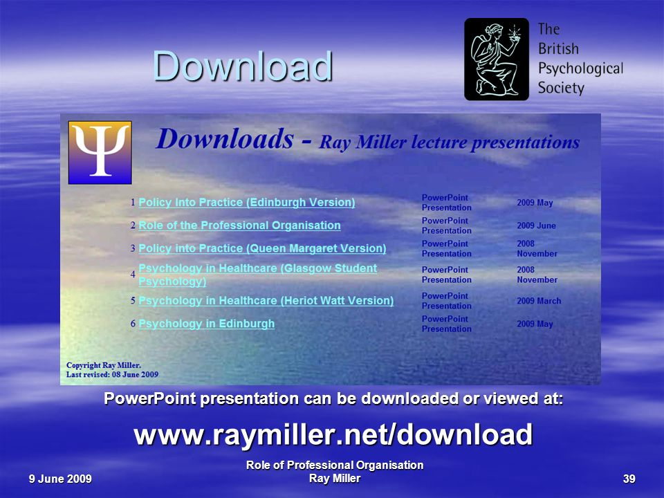 9 June 2009 Role of Professional Organisation Ray Miller39 Download PowerPoint presentation can be downloaded or viewed at: