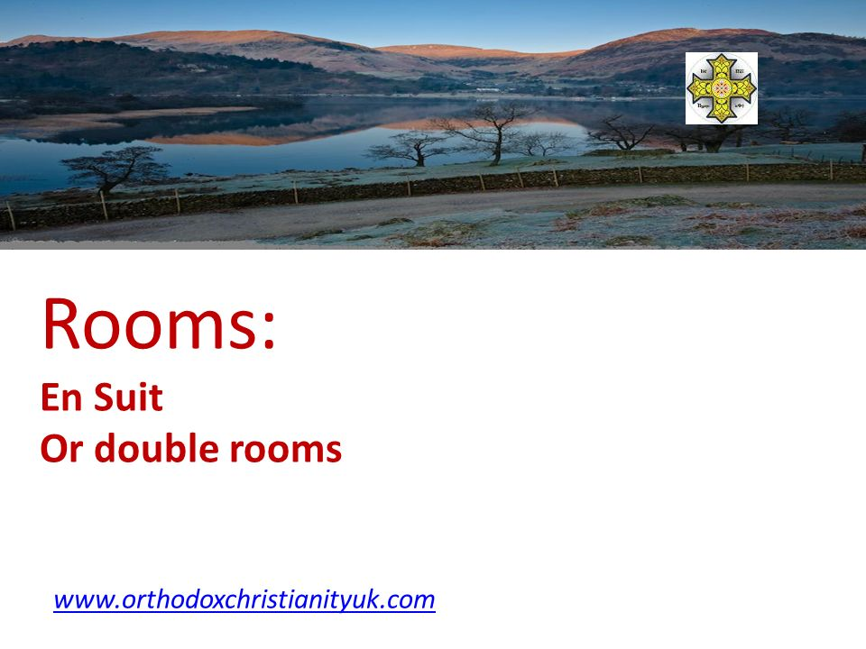 Rooms: En Suit Or double rooms www.orthodoxchristianityuk.com