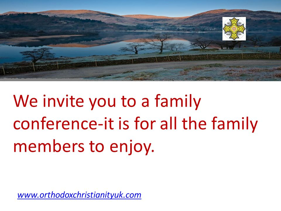 We invite you to a family conference-it is for all the family members to enjoy.