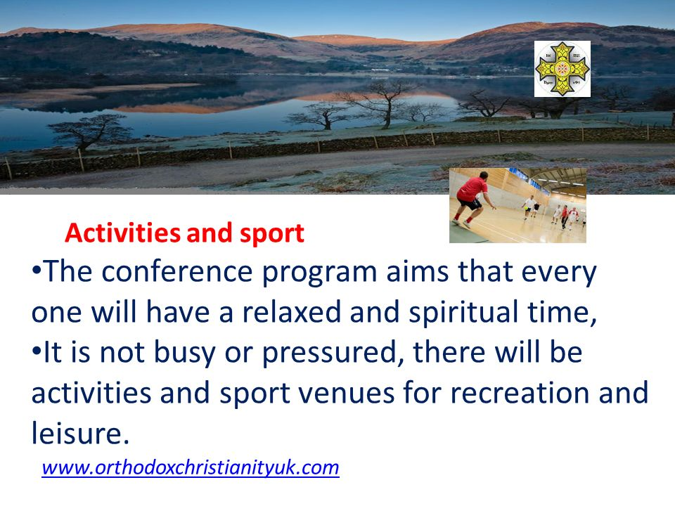 Activities and sport The conference program aims that every one will have a relaxed and spiritual time, It is not busy or pressured, there will be activities and sport venues for recreation and leisure.