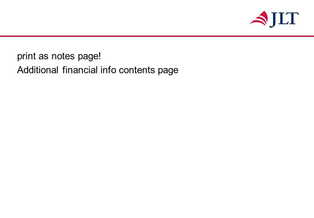 print as notes page! Additional financial info contents page