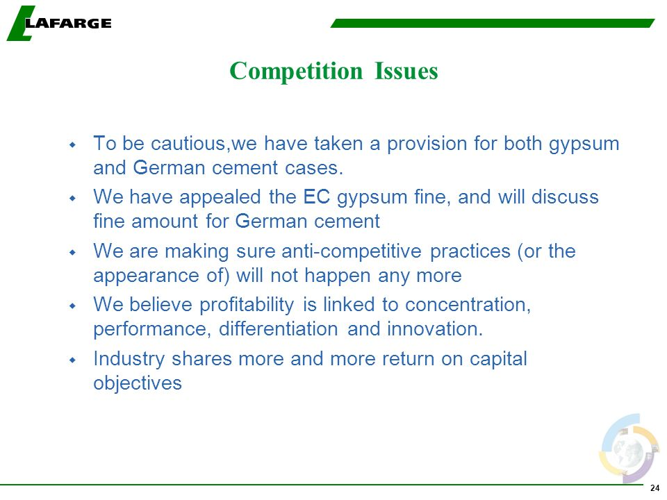 24 Competition Issues w To be cautious,we have taken a provision for both gypsum and German cement cases.