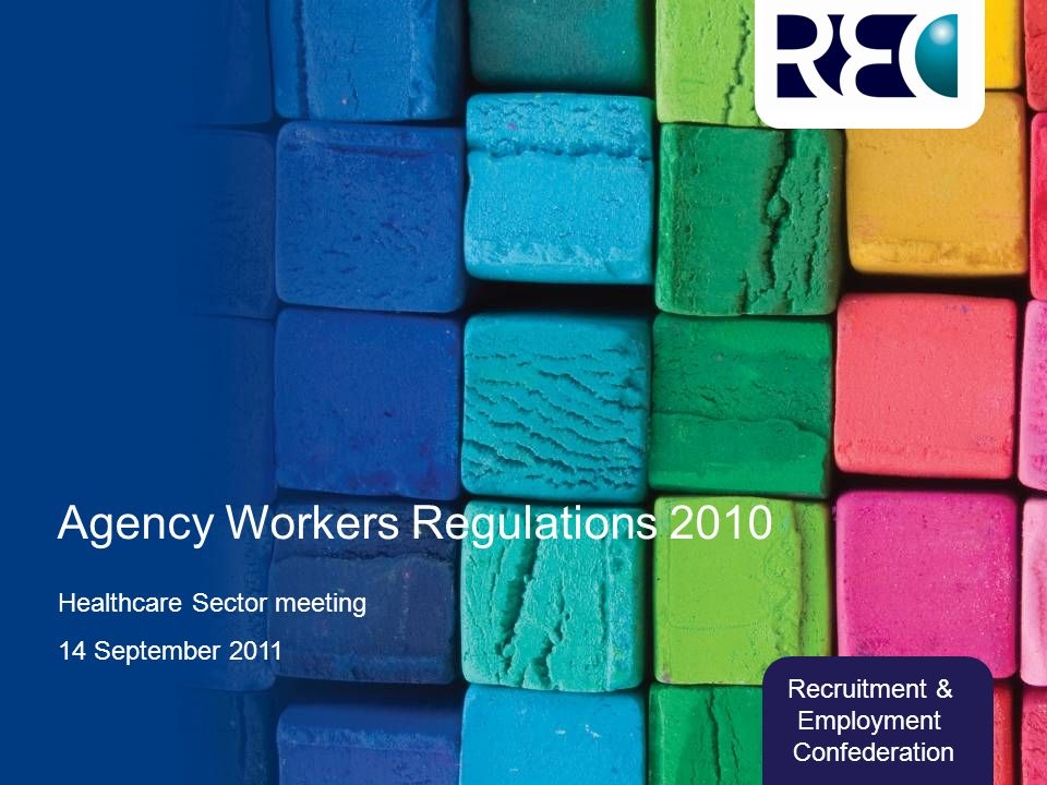 Recruitment & Employment Confederation Agency Workers Regulations 2010 Healthcare Sector meeting 14 September 2011