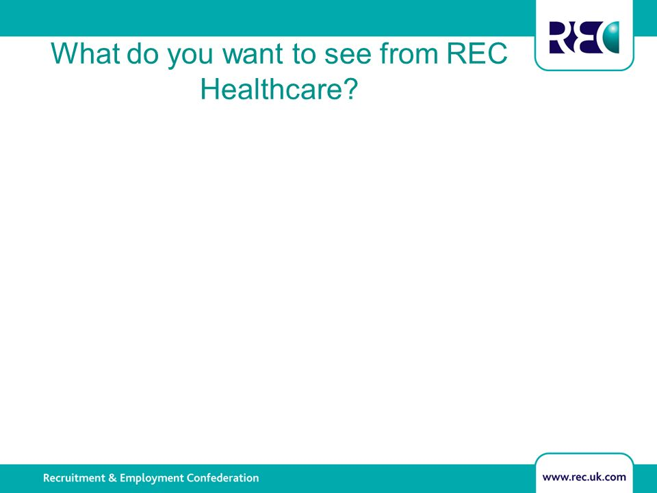 What do you want to see from REC Healthcare