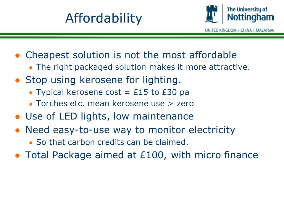 Affordability l Cheapest solution is not the most affordable The right packaged solution makes it more attractive.