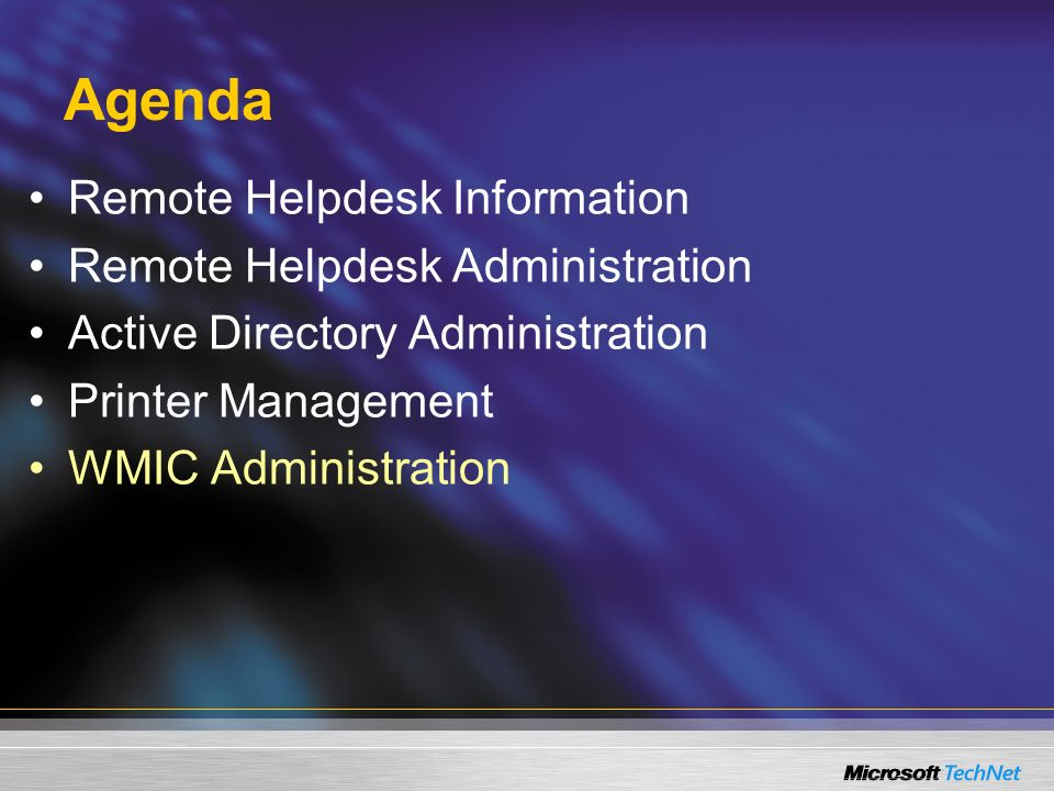 Agenda Remote Helpdesk Information Remote Helpdesk Administration Active Directory Administration Printer Management WMIC Administration