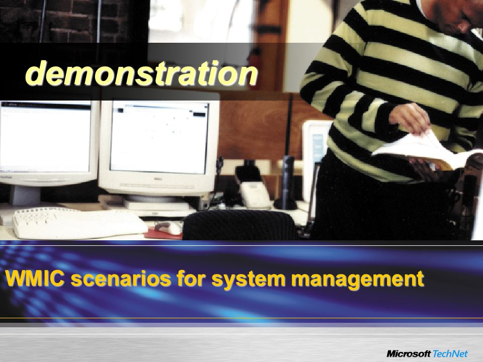 WMIC scenarios for system management demonstration demonstration
