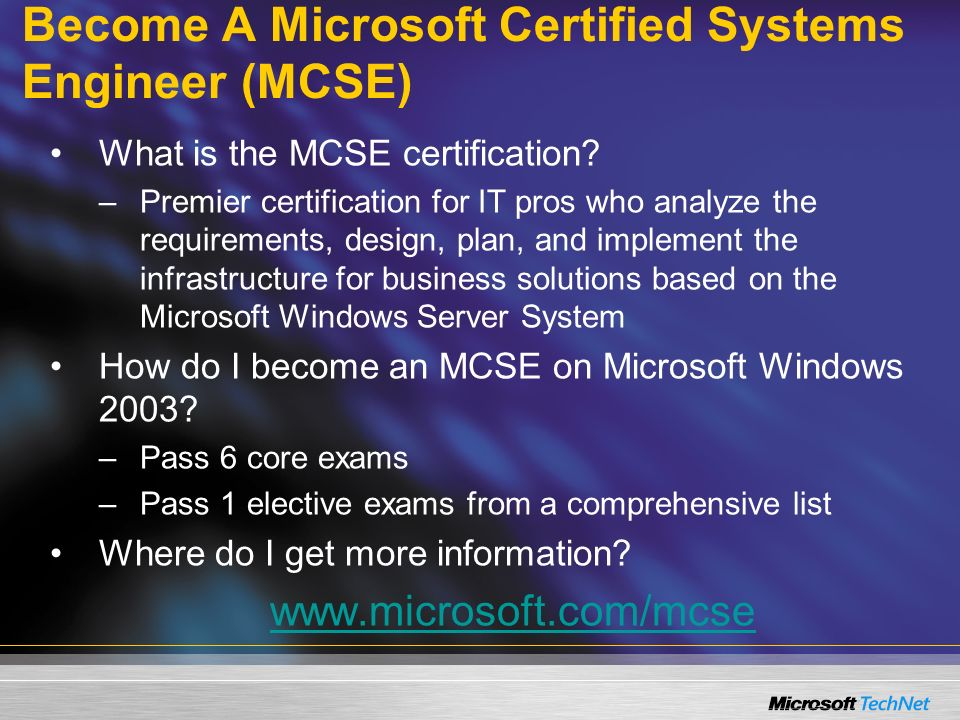 Become A Microsoft Certified Systems Engineer (MCSE) What is the MCSE certification.