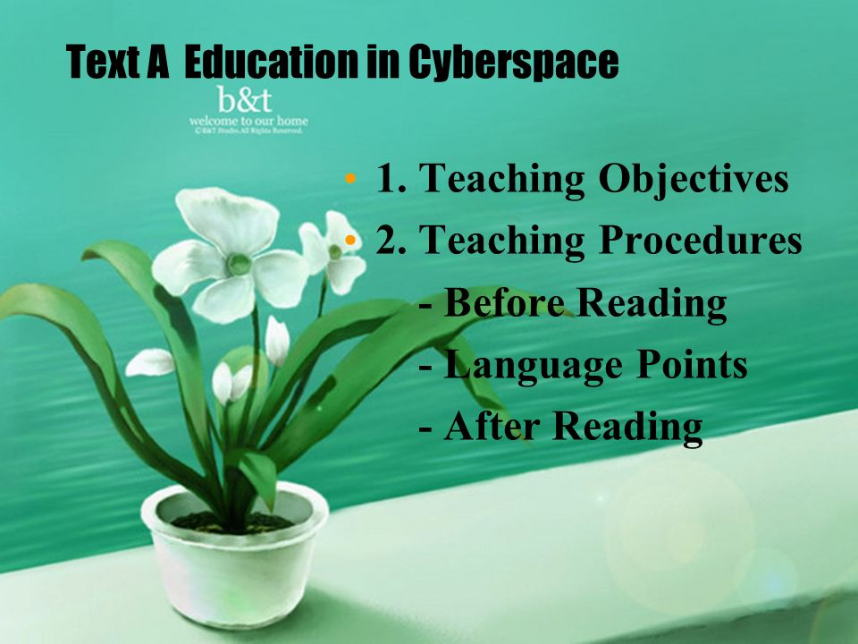 Text A Education in Cyberspace 1. Teaching Objectives 2.
