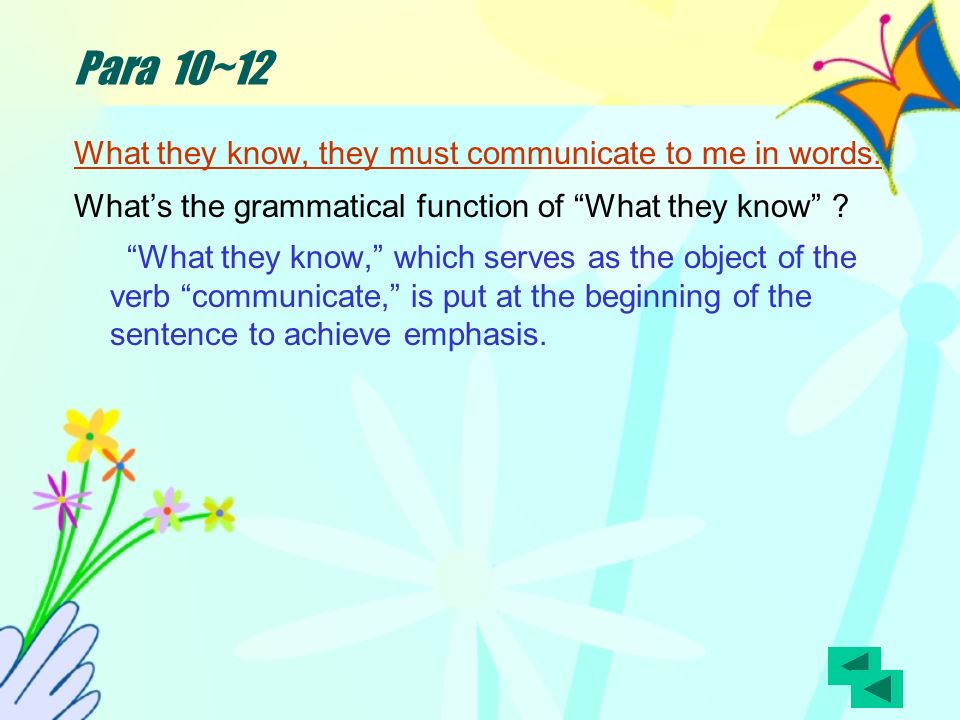 Para 10~12 What they know, they must communicate to me in words.