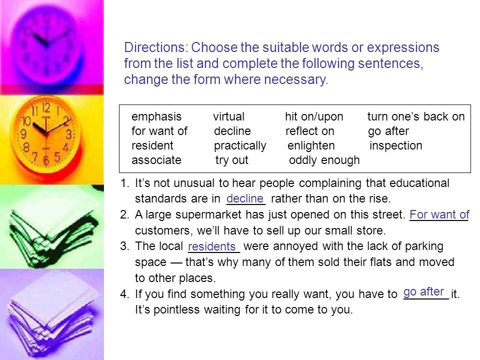 After Reading_3.1 Directions: Choose the suitable words or expressions from the list and complete the following sentences, change the form where necessary.