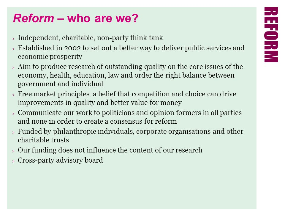 Reform – who are we.