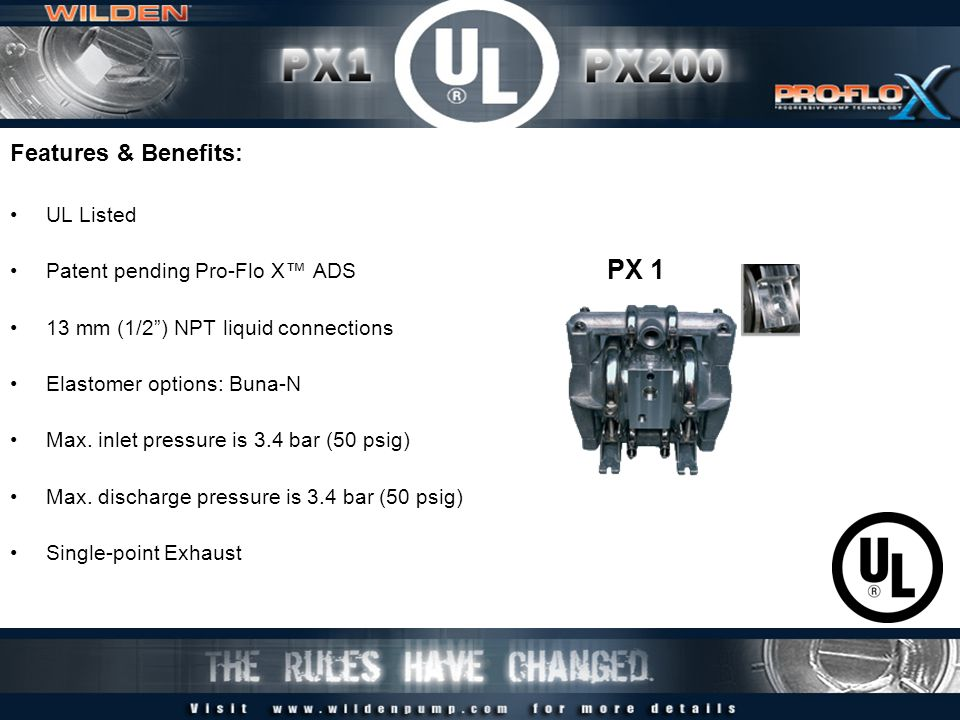 Features & Benefits: UL Listed Patent pending Pro-Flo X ADS 13 mm (1/2) NPT liquid connections Elastomer options: Buna-N Max.