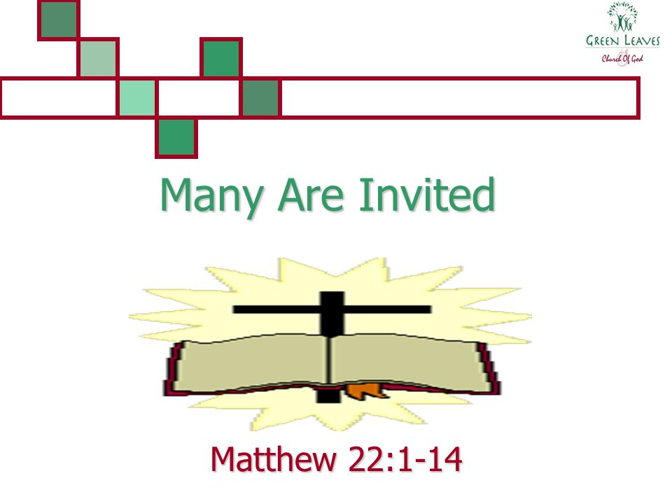 Many Are Invited Matthew 22:1-14