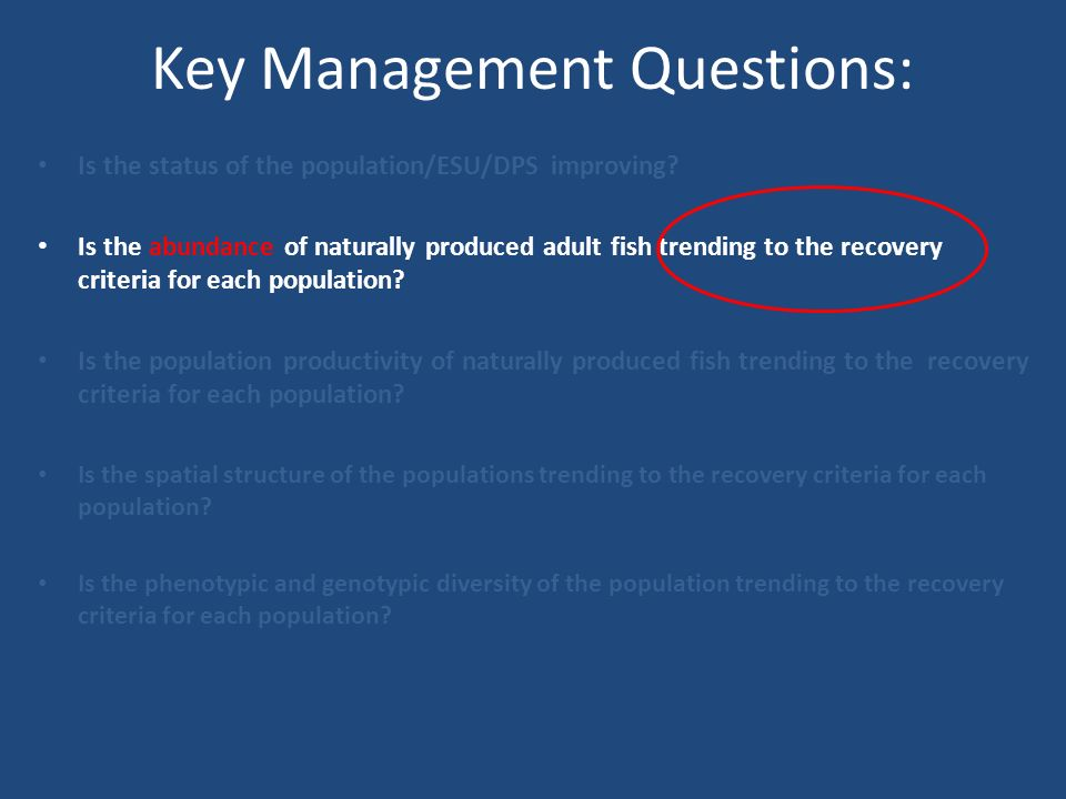 Key Management Questions: Is the status of the population/ESU/DPS improving.