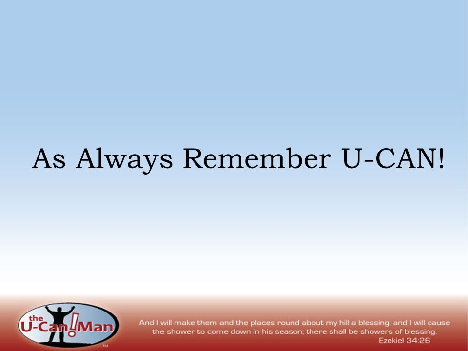 As Always Remember U-CAN!