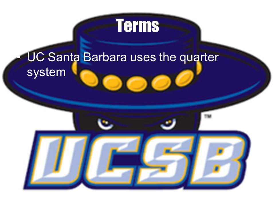 Terms UC Santa Barbara uses the quarter system