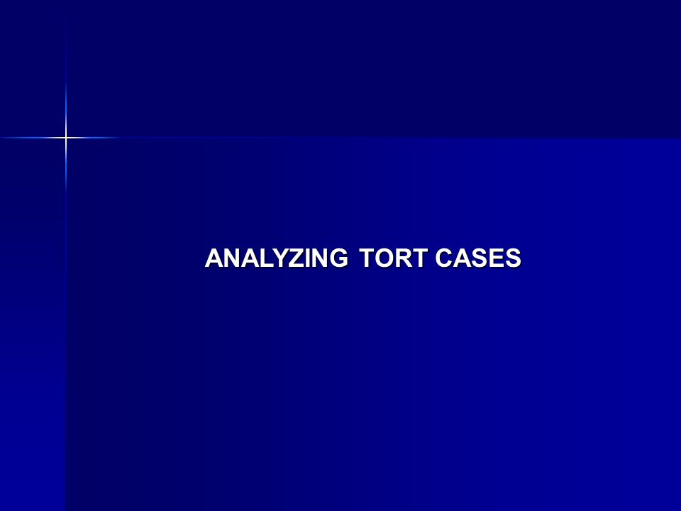 ANALYZING TORT CASES