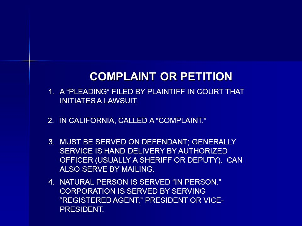 COMPLAINT OR PETITION A PLEADING FILED BY PLAINTIFF IN COURT THAT INITIATES A LAWSUIT.