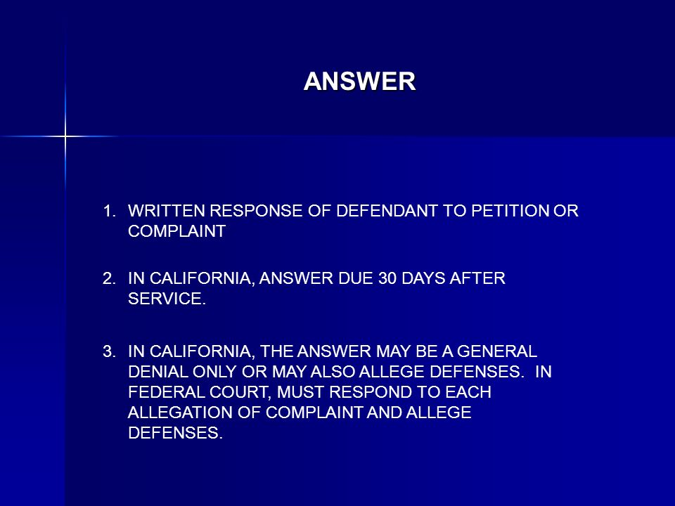 ANSWER WRITTEN RESPONSE OF DEFENDANT TO PETITION OR COMPLAINT IN CALIFORNIA, ANSWER DUE 30 DAYS AFTER SERVICE.