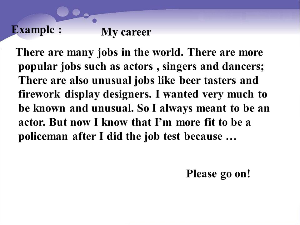 Example : My career There are many jobs in the world.