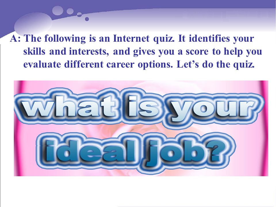 A: The following is an Internet quiz.