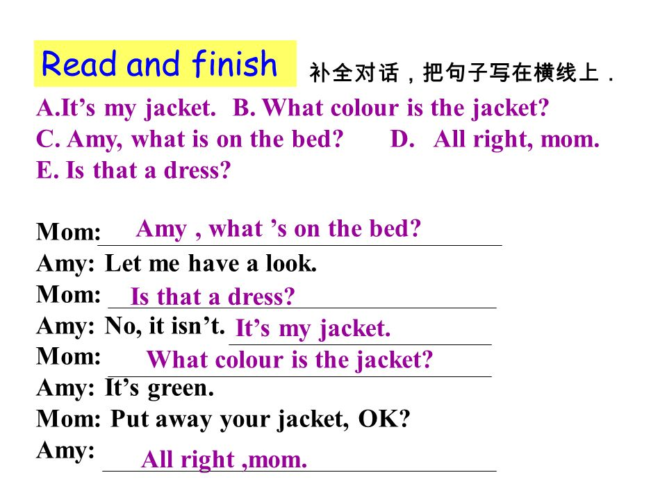 A.Its my jacket. B. What colour is the jacket. C.