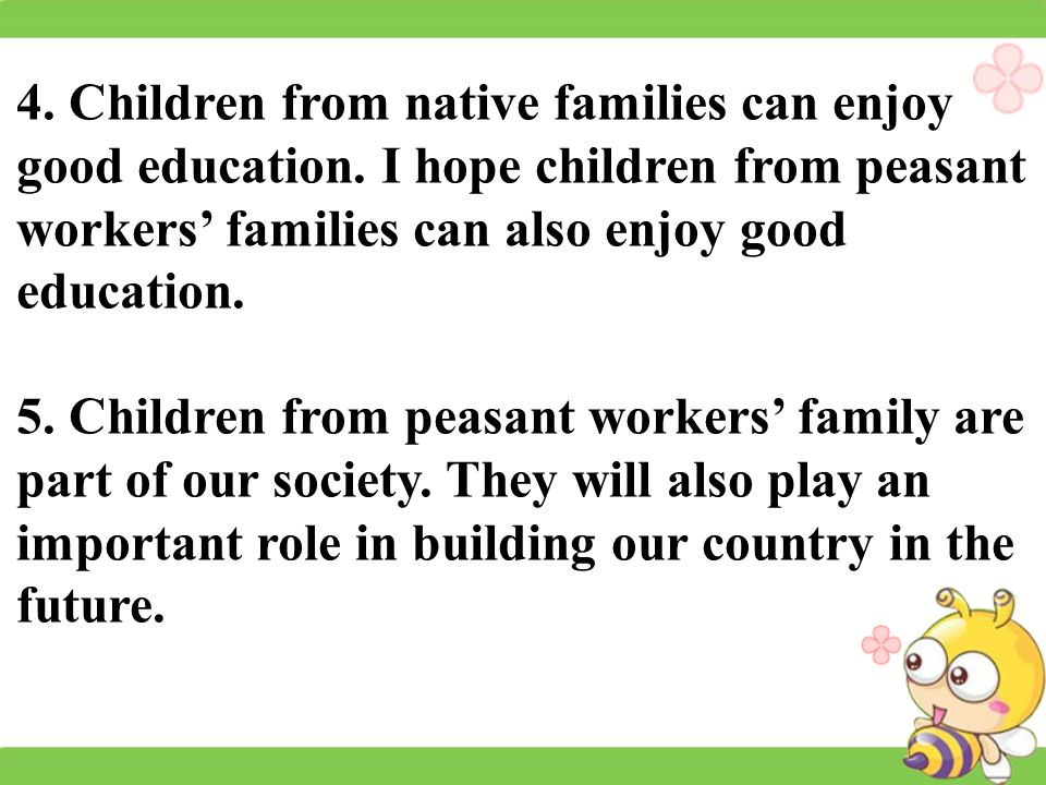 4. Children from native families can enjoy good education.