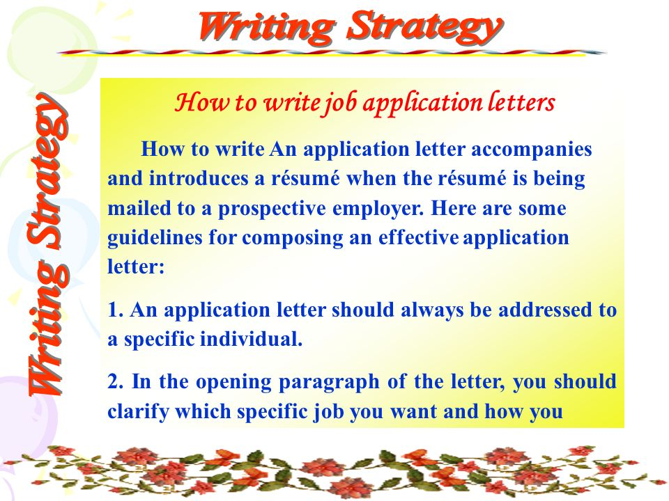 How to write job application letters How to write An application letter accompanies and introduces a résumé when the résumé is being mailed to a prospective employer.