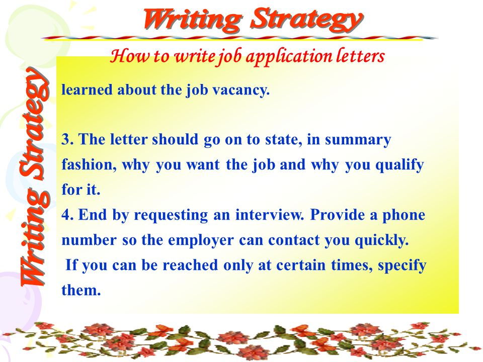 How to write job application letters learned about the job vacancy.