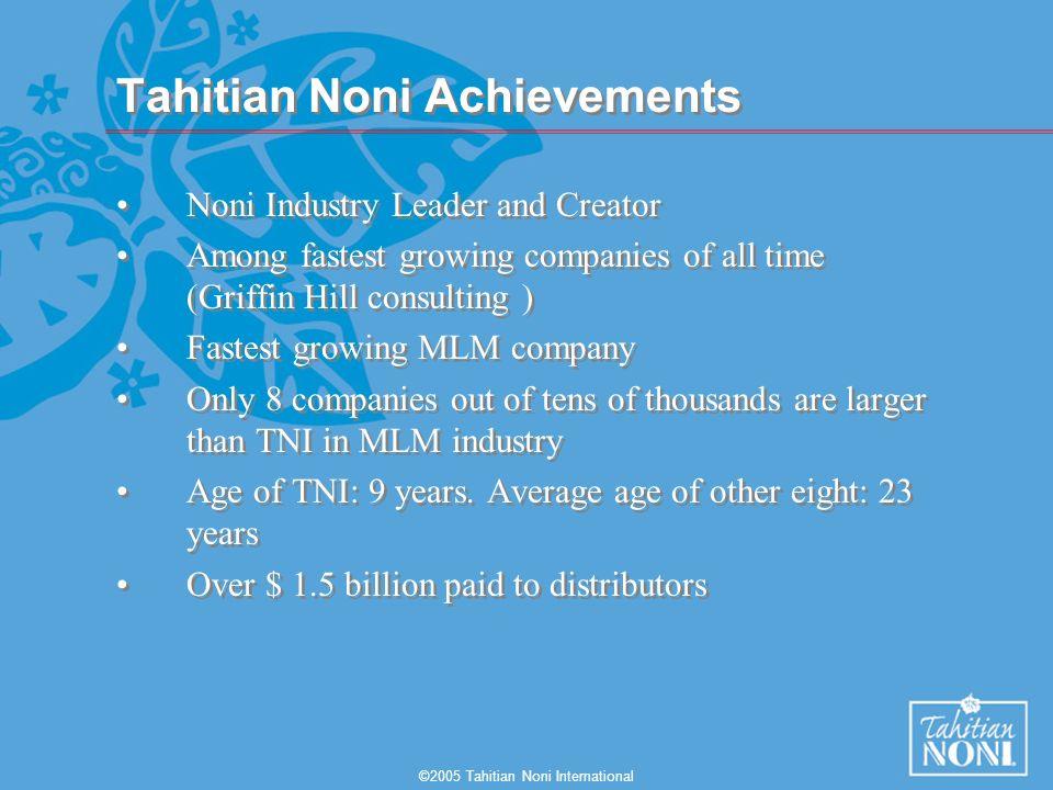 2005 Tahitian Noni International Welcome to Tahitian Noni