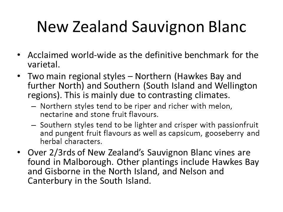 New Zealand Sauvignon Blanc Acclaimed world-wide as the definitive benchmark for the varietal.