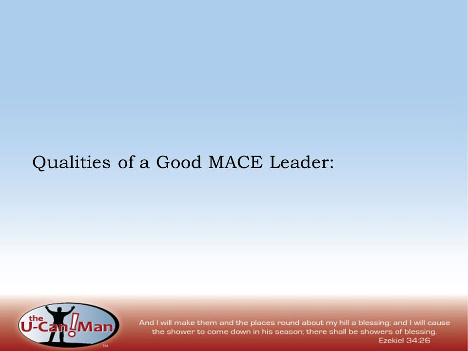 Qualities of a Good MACE Leader: