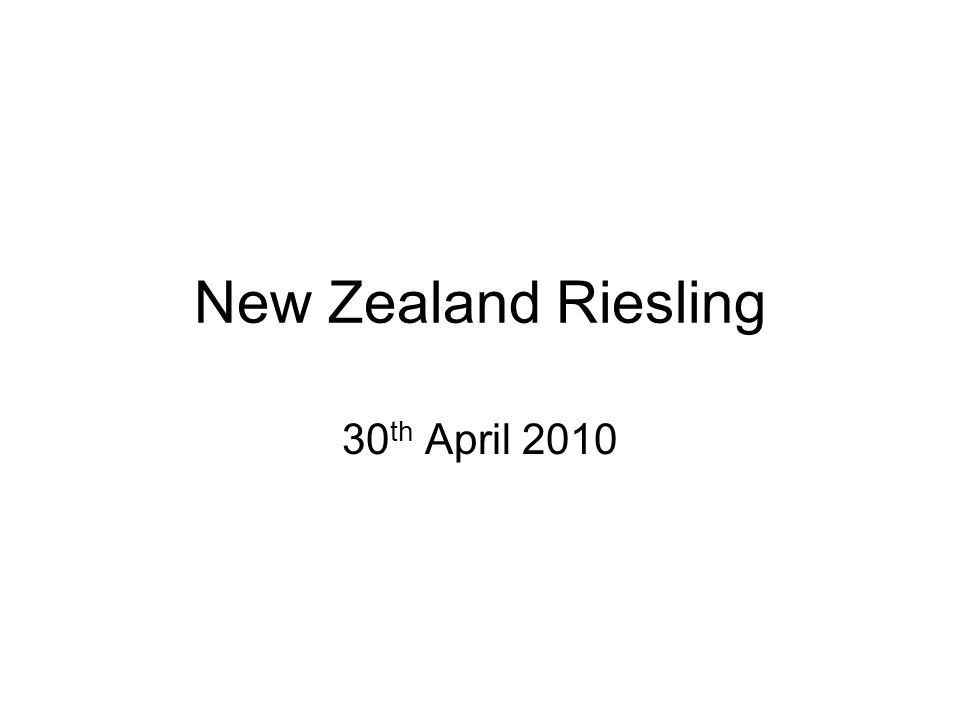 New Zealand Riesling 30 th April 2010