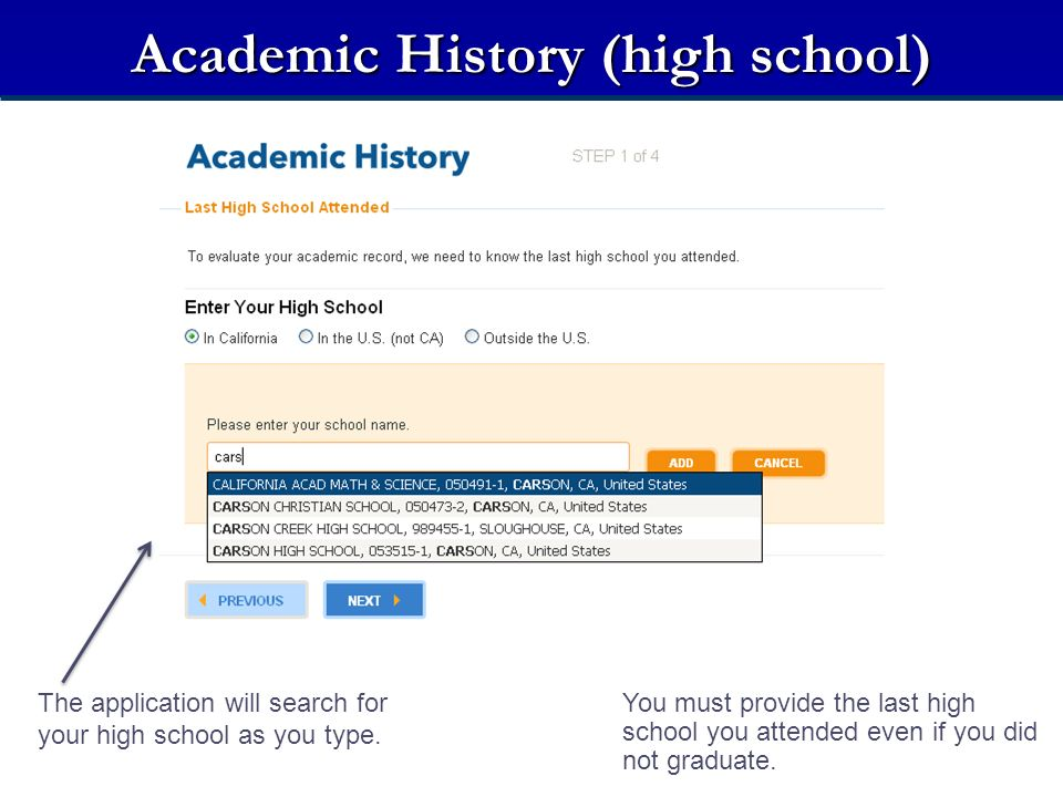 Academic History (high school) The application will search for your high school as you type.