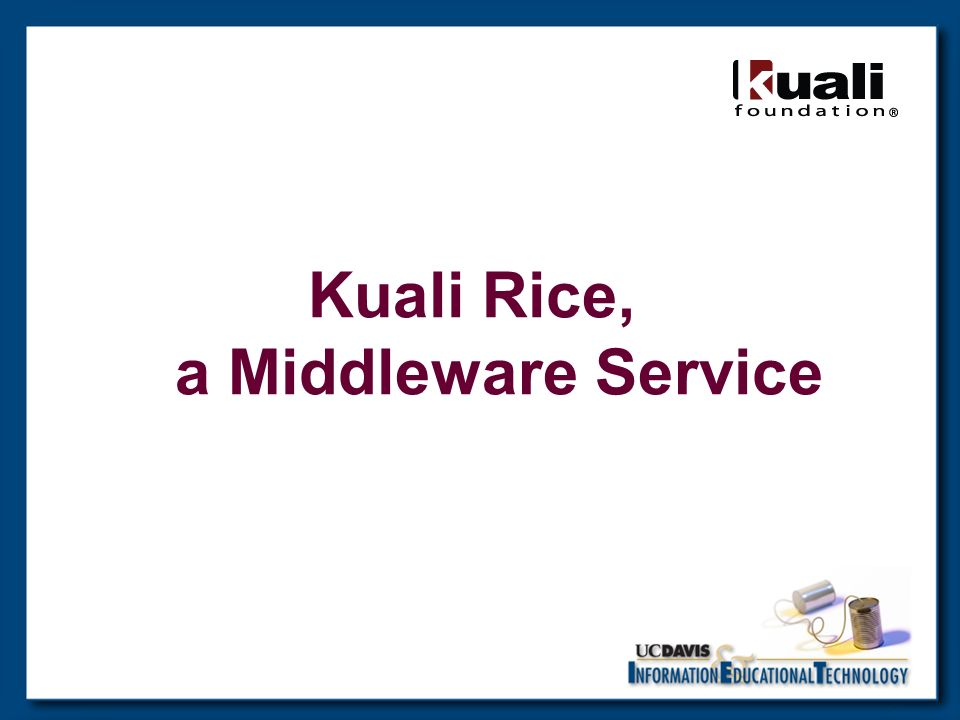 Kuali Rice, a Middleware Service