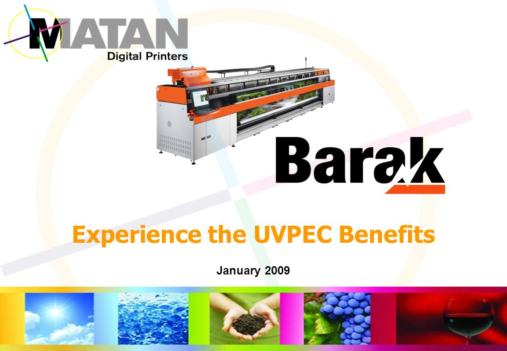 January 2009 Experience the UVPEC Benefits