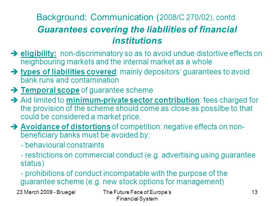 23 March BruegelThe Future Face of Europes Financial System 13 Background: Communication ( 2008/C 270/02), contd.