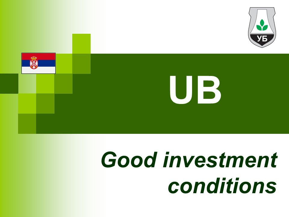 UB Good investment conditions