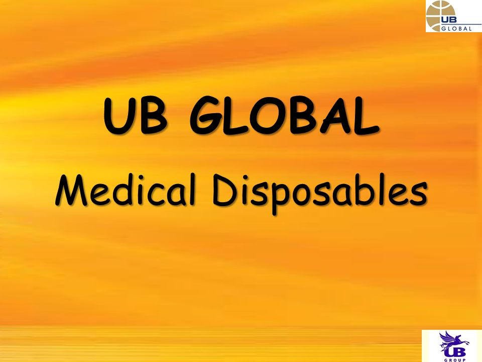 Medical Disposables UB GLOBAL