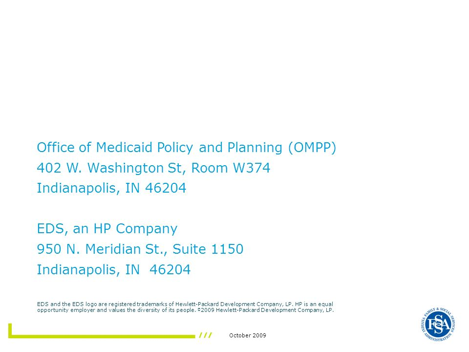 October 2009 Office of Medicaid Policy and Planning (OMPP) 402 W.