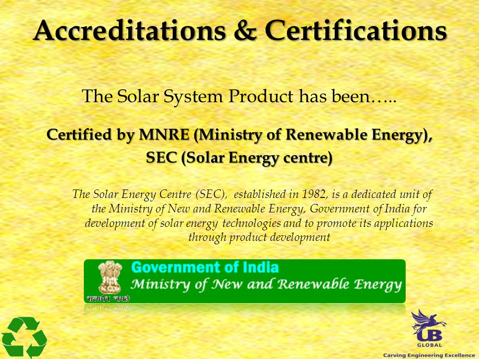 Accreditations & Certifications The Solar System Product has been…..