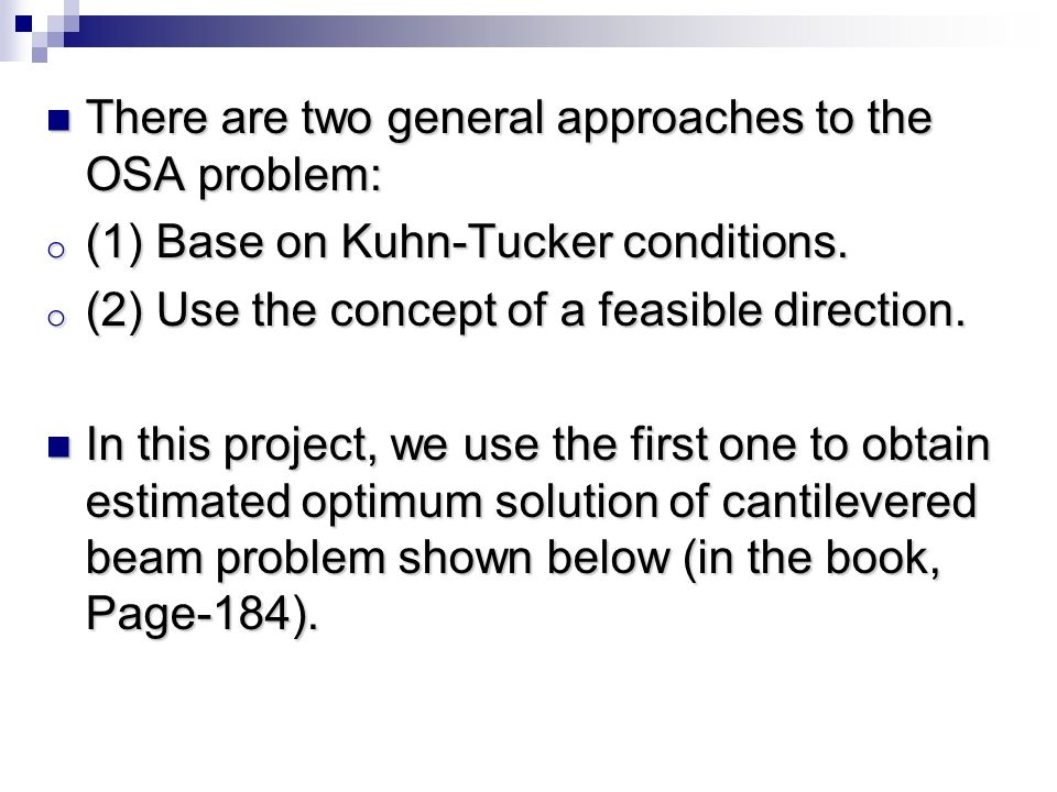 There are two general approaches to the OSA problem: There are two general approaches to the OSA problem: o (1) Base on Kuhn-Tucker conditions.