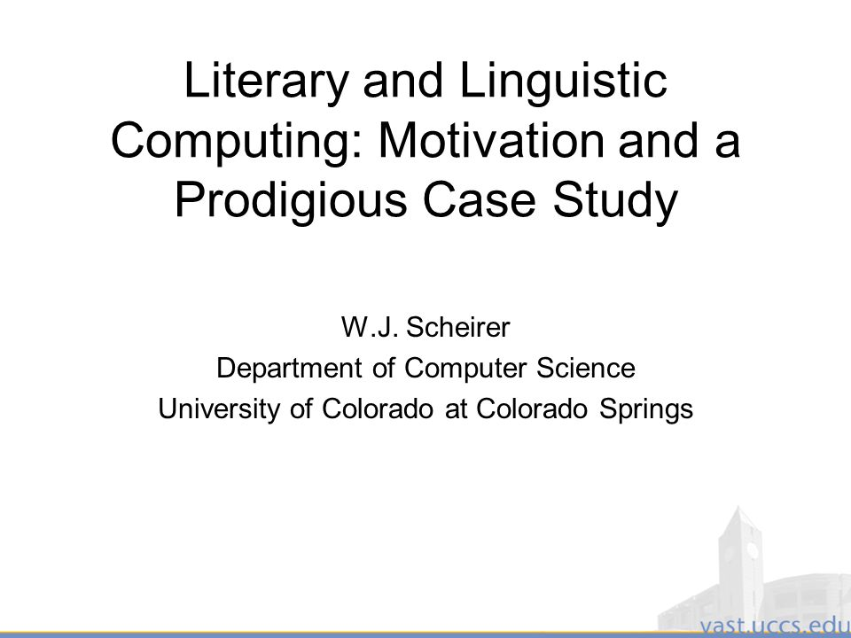 1 Literary and Linguistic Computing: Motivation and a Prodigious Case Study W.J.