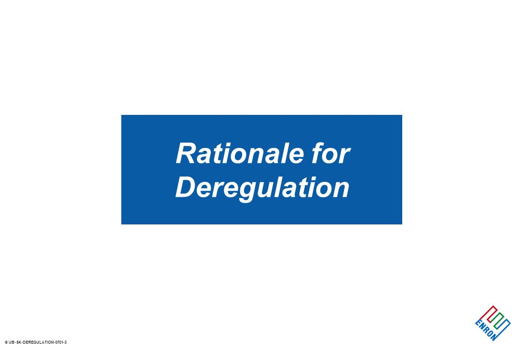 © UB-SK-DEREGULATION Rationale for Deregulation