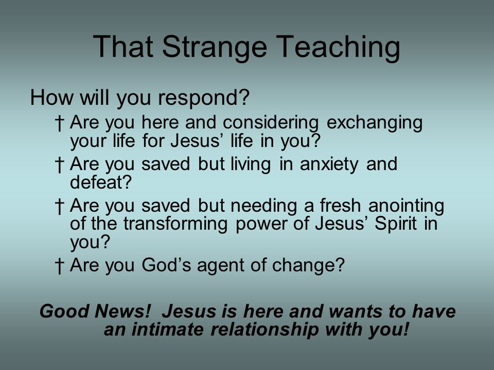 That Strange Teaching How will you respond.